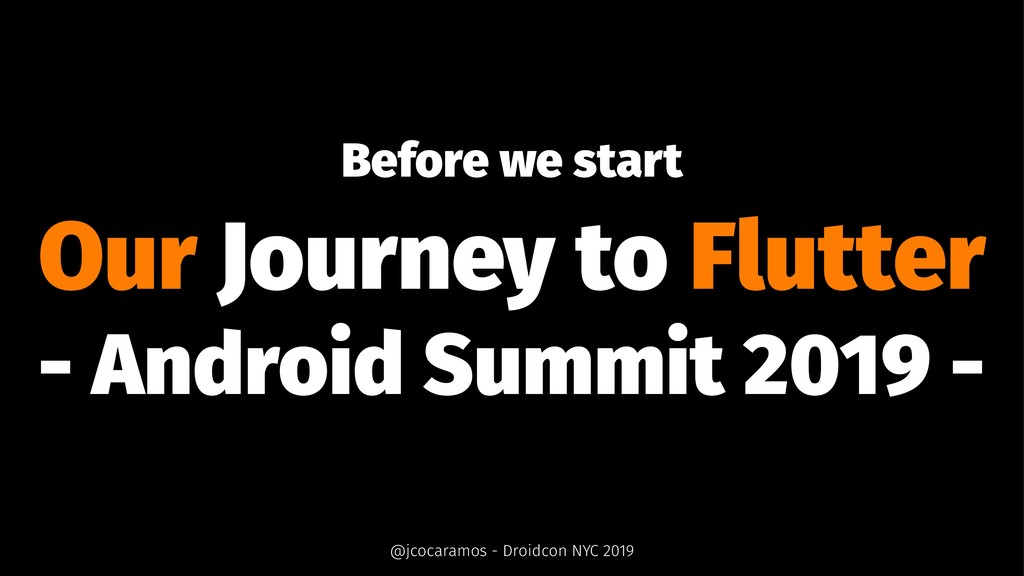 Before we start Our Journey to Flutter - Androi...