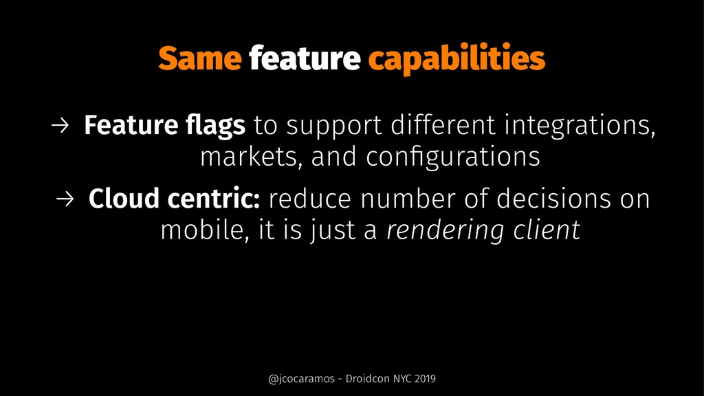 Same feature capabilities → Feature flags to sup...