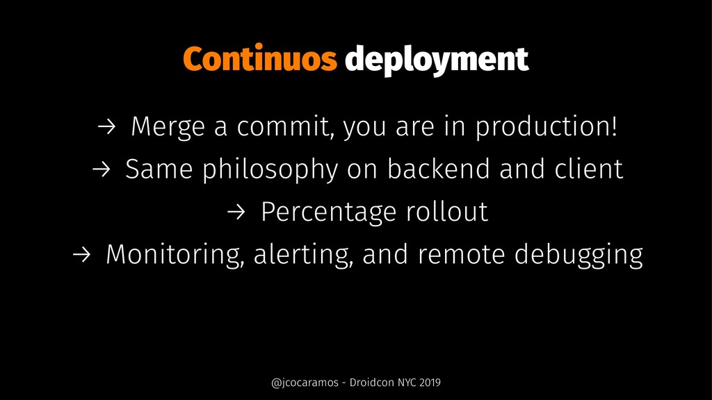 Continuos deployment → Merge a commit, you are ...