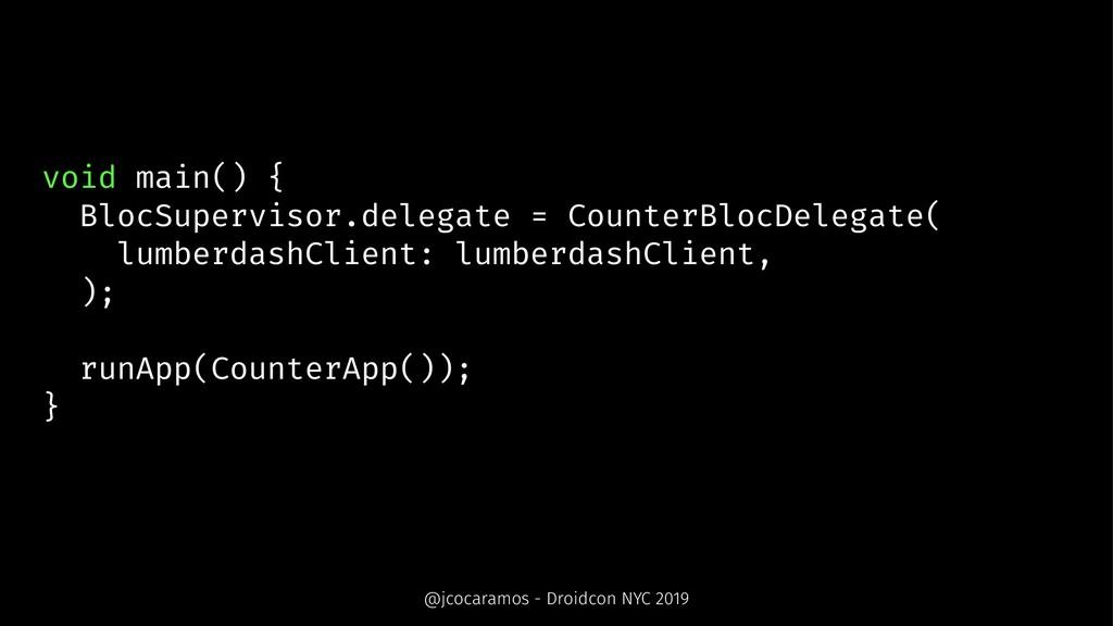 void main() { BlocSupervisor.delegate = Counter...