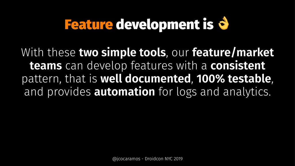 Feature development is With these two simple to...