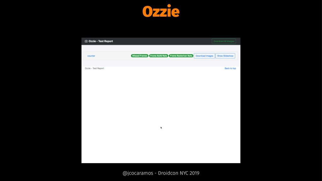 Ozzie @jcocaramos - Droidcon NYC 2019