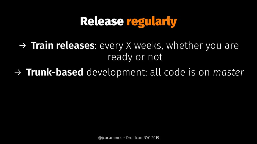 Release regularly → Train releases: every X wee...