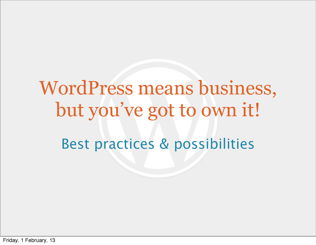 WordPress means business, but you've got to own...