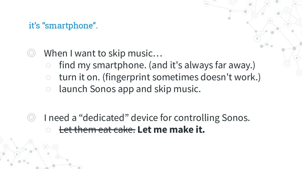 ◎ When I want to skip music… ○ find my smartpho...