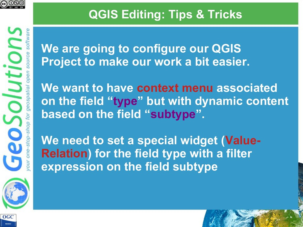 QGIS Editing: Tips & Tricks We are going to con...
