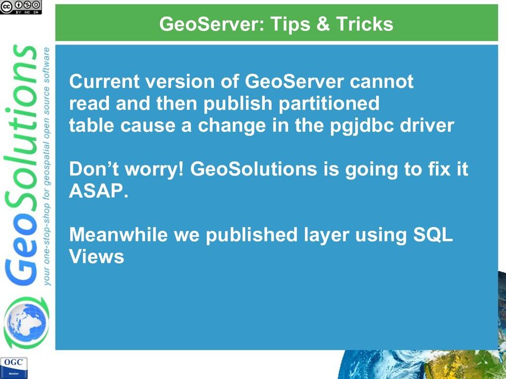 GeoServer: Tips & Tricks Current version of Geo...