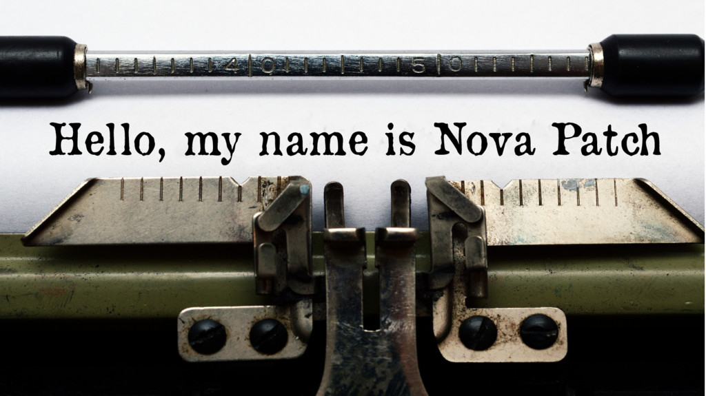 Hello, my name is Nova Patch