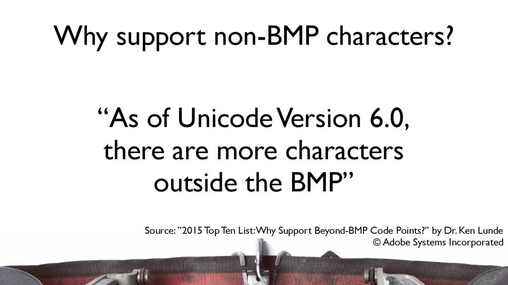 """As of Unicode Version 6.0, there are more char..."