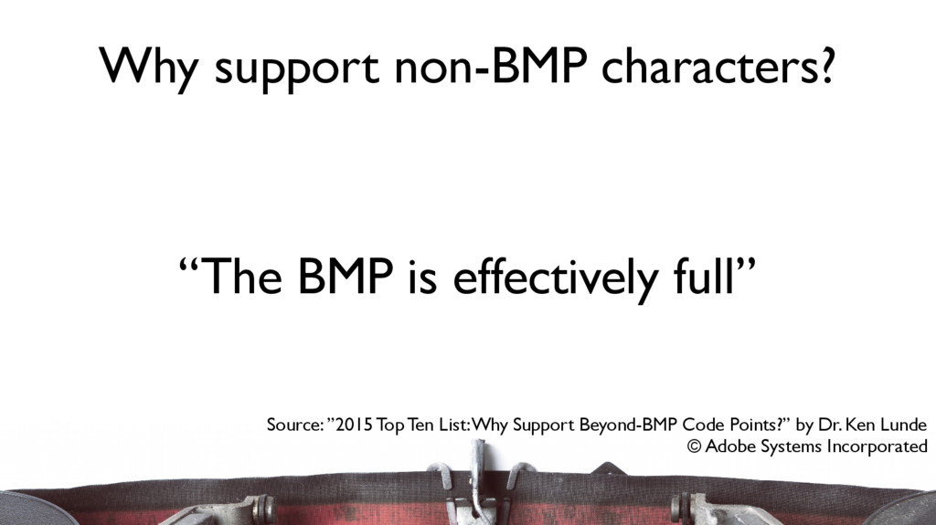 """The BMP is effectively full"" Why support non-B..."