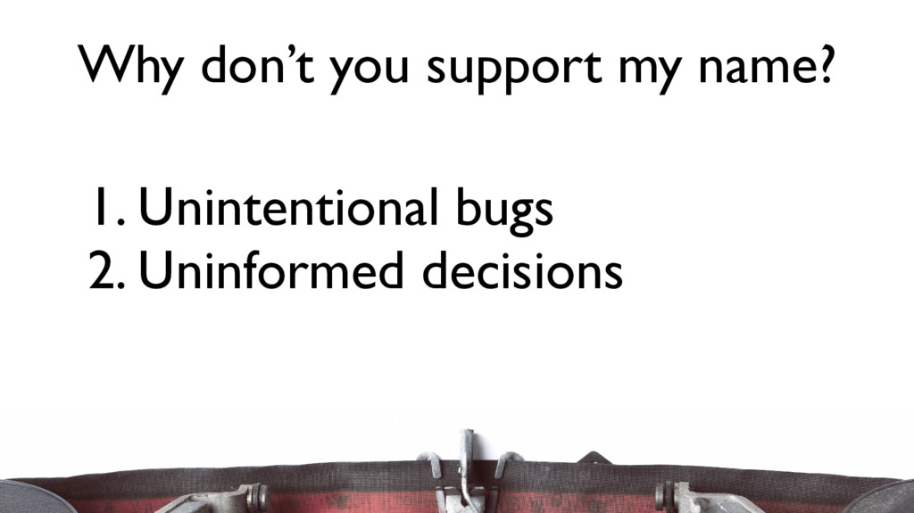 1. Unintentional bugs 2. Uninformed decisions W...