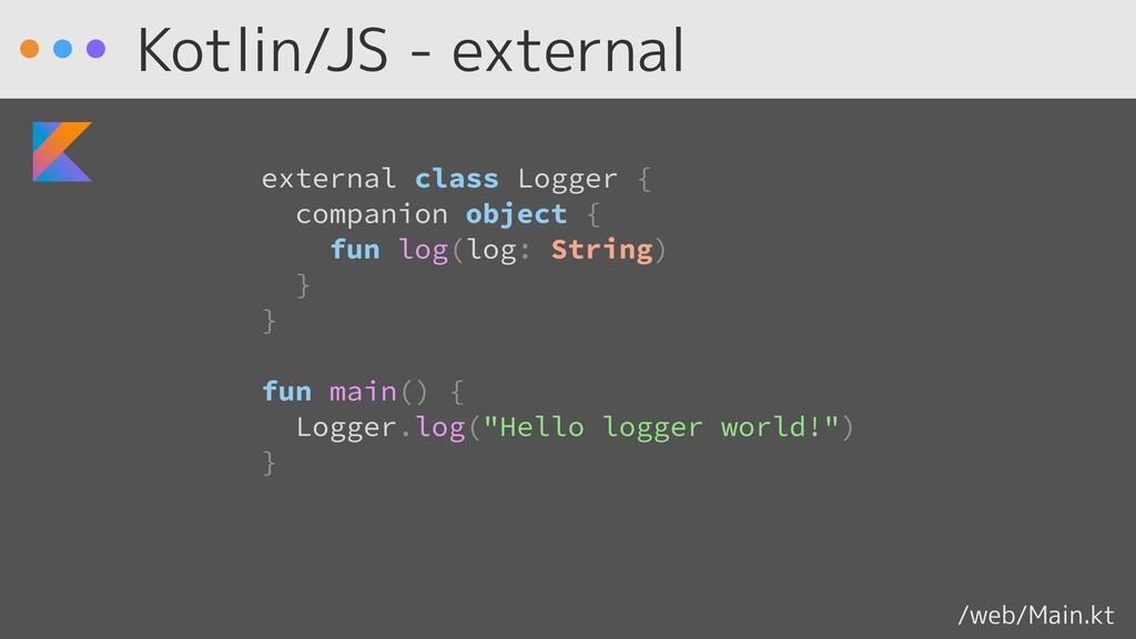 Kotlin/JS - external external class Logger { co...