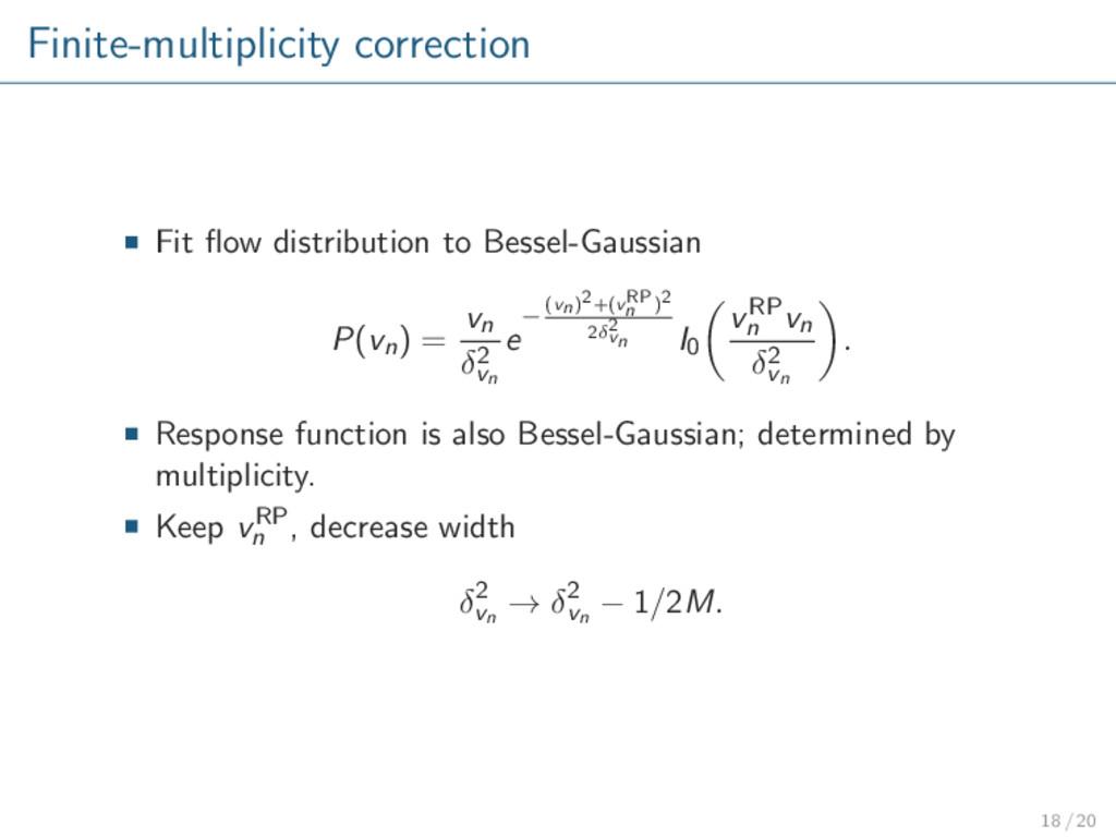 Finite-multiplicity correction Fit flow distribu...