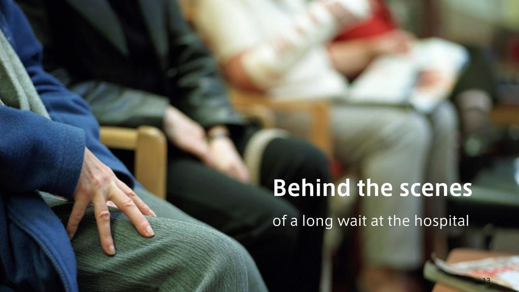 13 Behind the scenes of a long wait at the hosp...