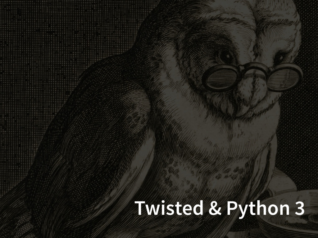 Twisted & Python 3