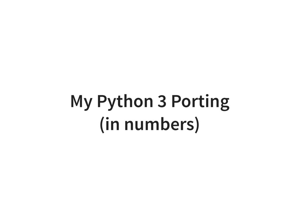 My Python 3 Porting (in numbers)