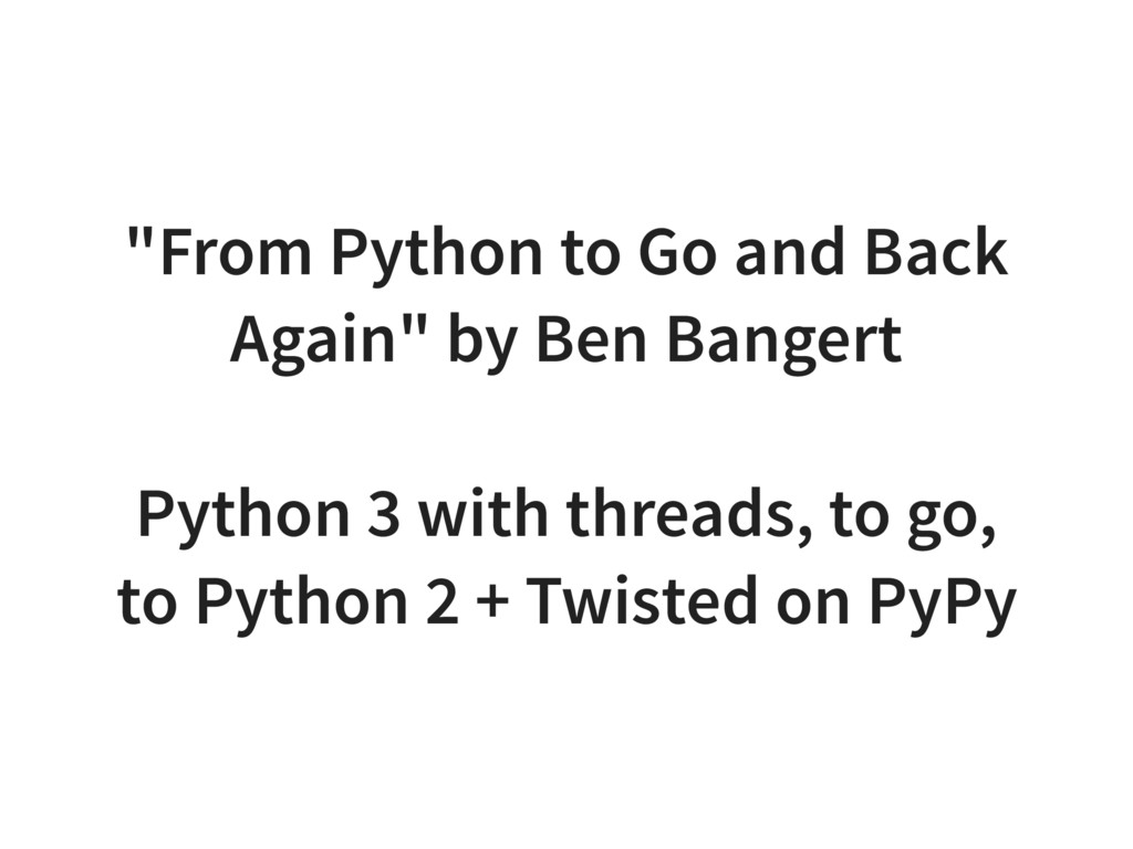 """""""From Python to Go and Back Again"""" by Ben Bange..."""