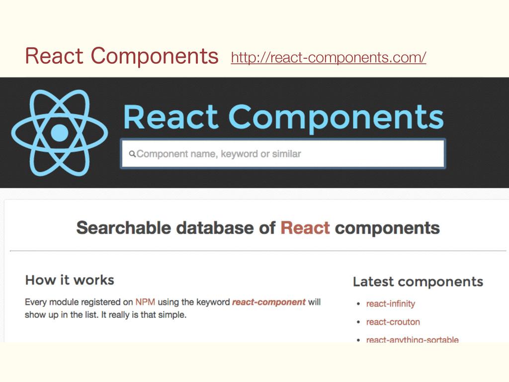3FBDU$PNQPOFOUT http://react-components.com/