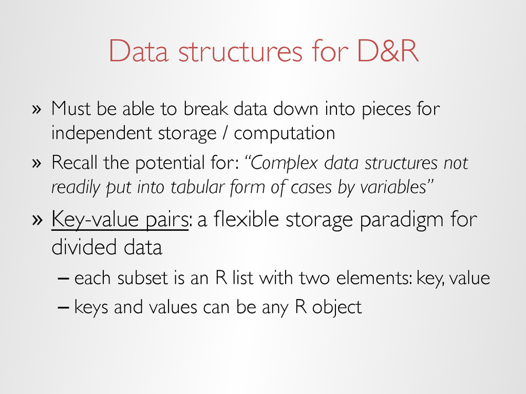 Data structures for D&R » Must be able to brea...