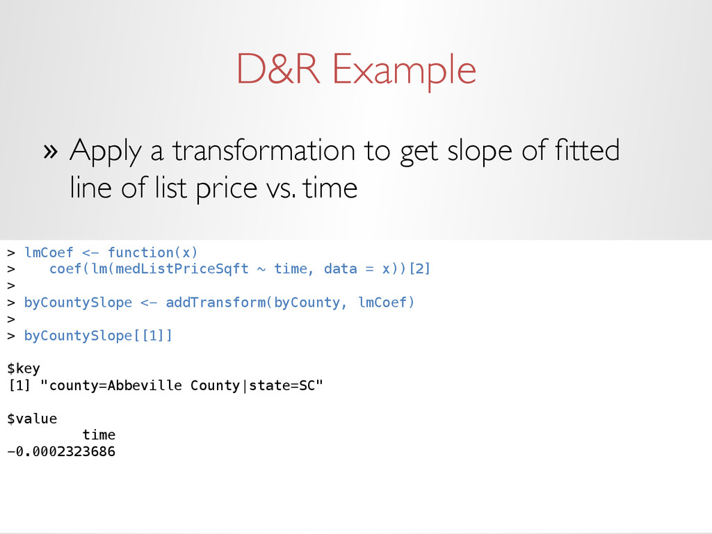 D&R Example » Apply a transformation to get sl...