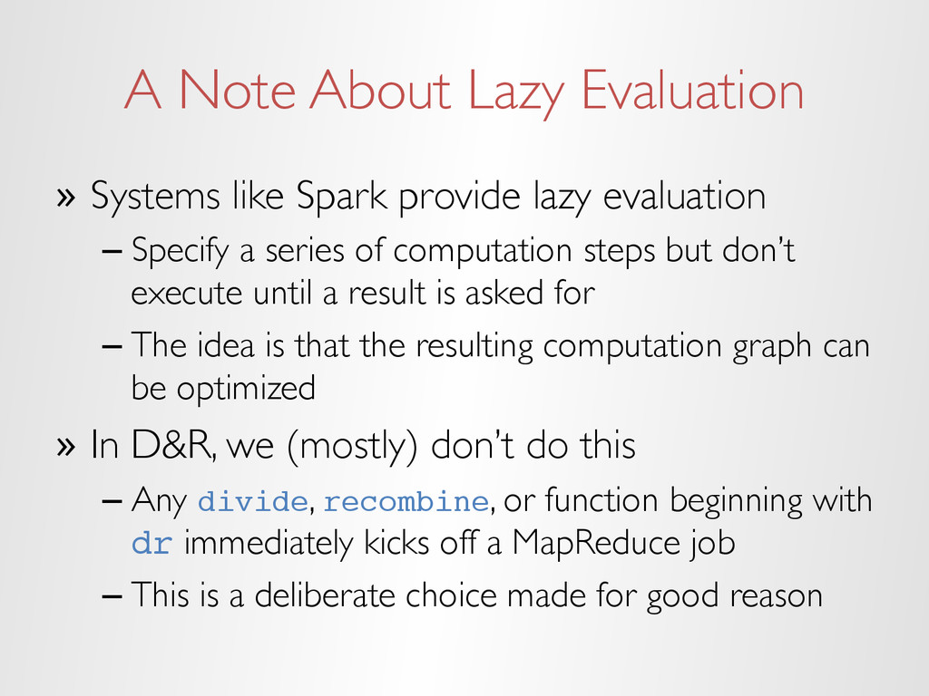 A Note About Lazy Evaluation » Systems like Sp...