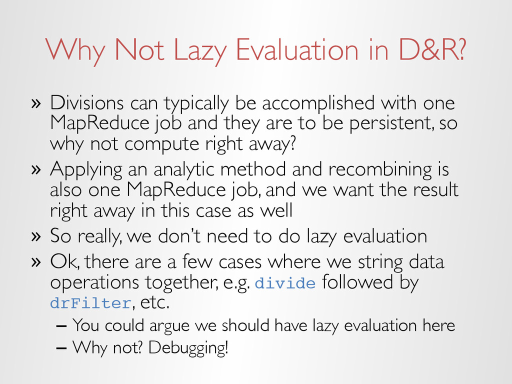 Why Not Lazy Evaluation in D&R? » Divisions ca...