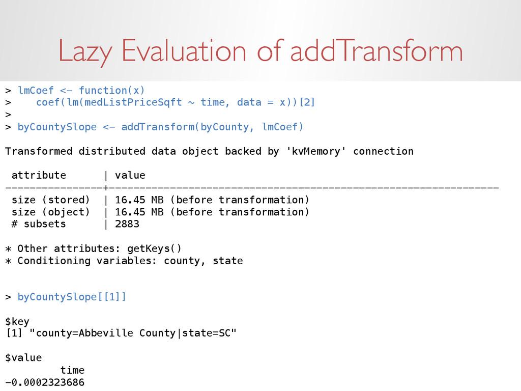Lazy Evaluation of addTransform > lmCoef <- fun...