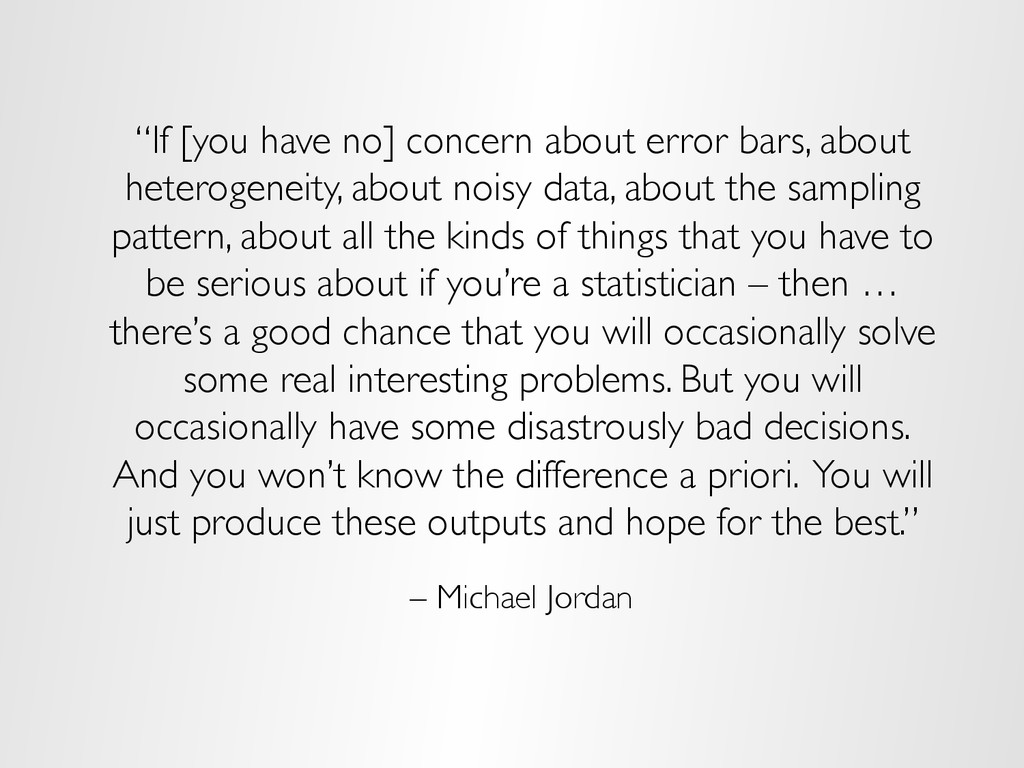 """""""If [you have no] concern about error bars, abo..."""