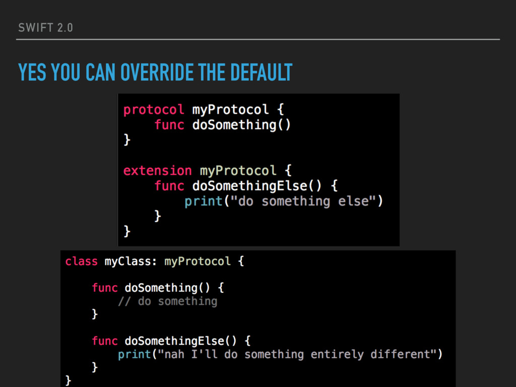 SWIFT 2.0 YES YOU CAN OVERRIDE THE DEFAULT