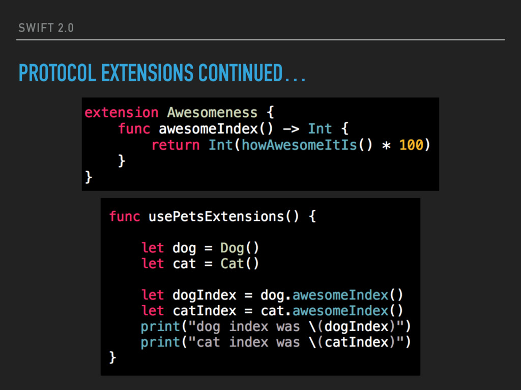 SWIFT 2.0 PROTOCOL EXTENSIONS CONTINUED…