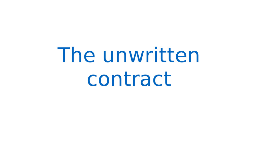 The unwritten contract