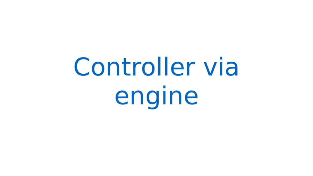 Controller via engine