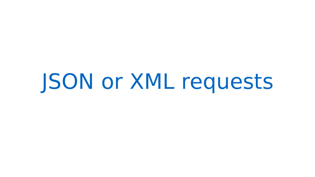 JSON or XML requests