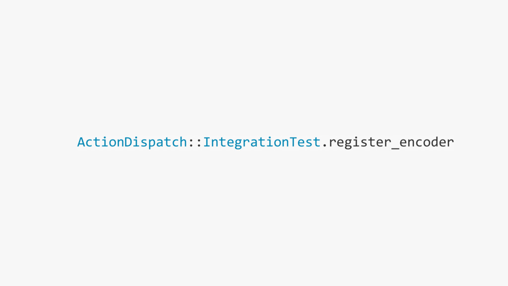 ActionDispatch::IntegrationTest.register_encoder