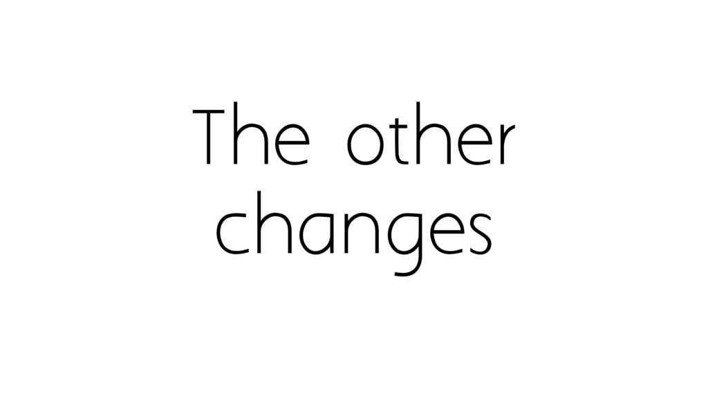 The other changes