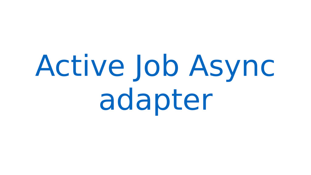 Active Job Async adapter