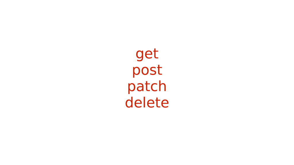 get post patch delete