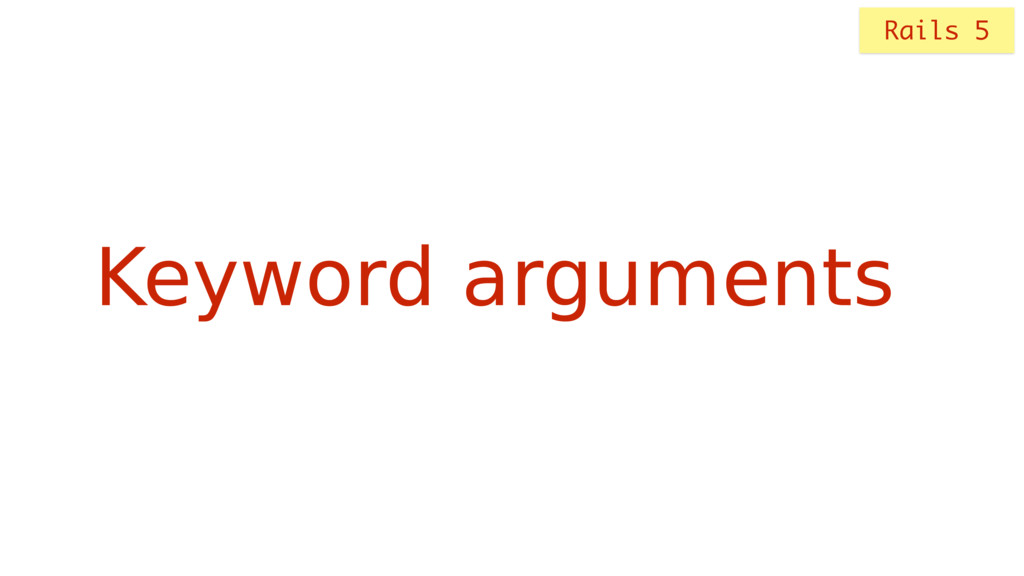 Keyword arguments Rails 5