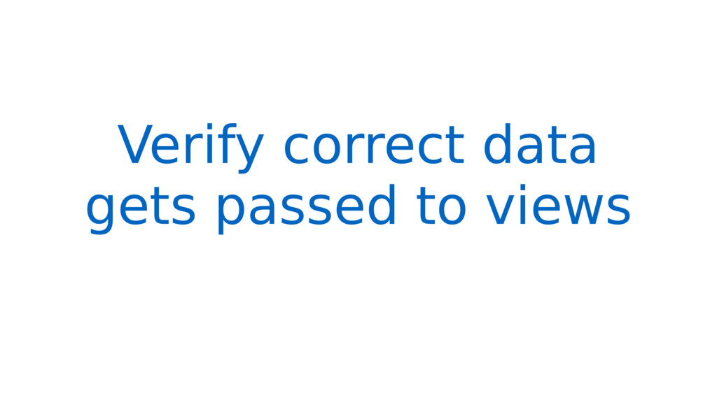 Verify correct data gets passed to views