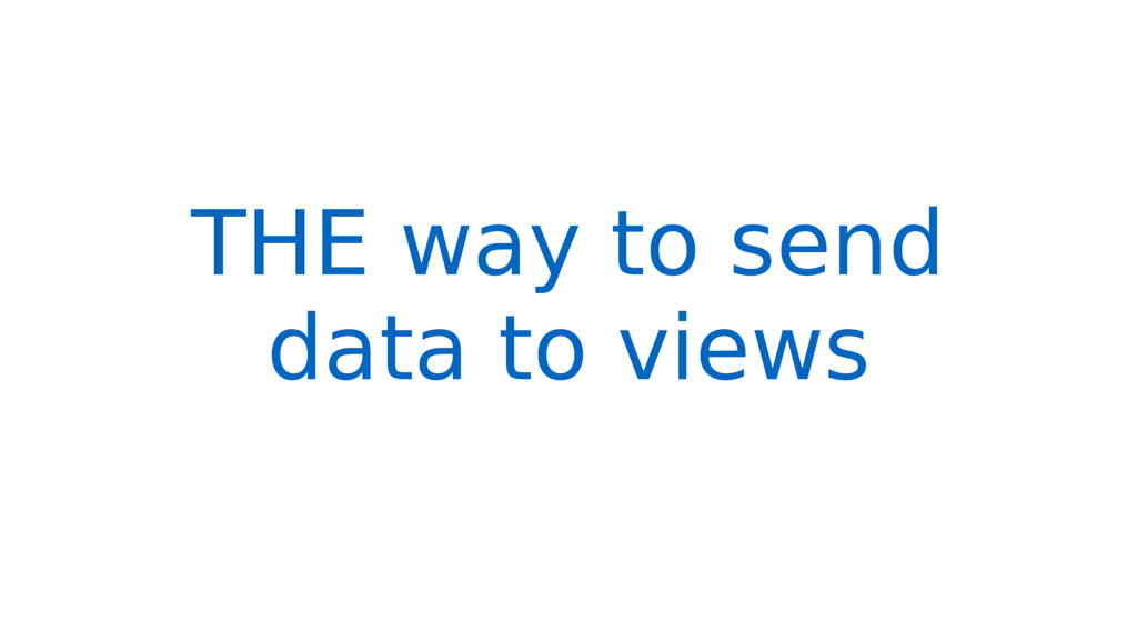 THE way to send data to views