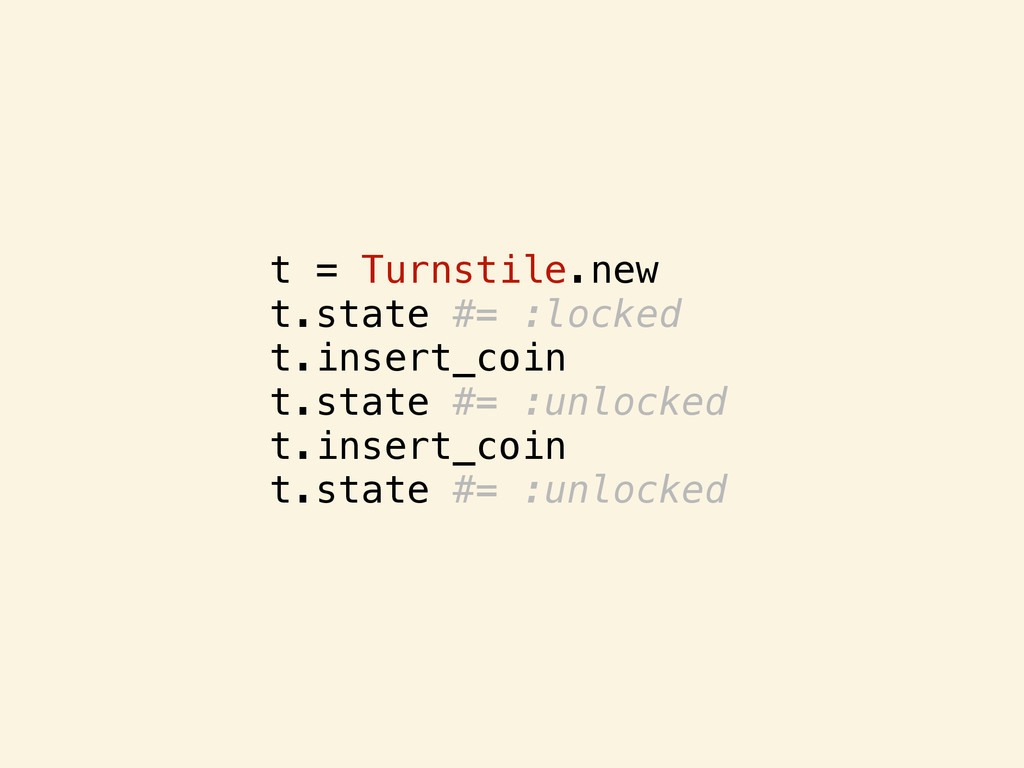t = Turnstile.new t.state #= :locked t.insert_c...