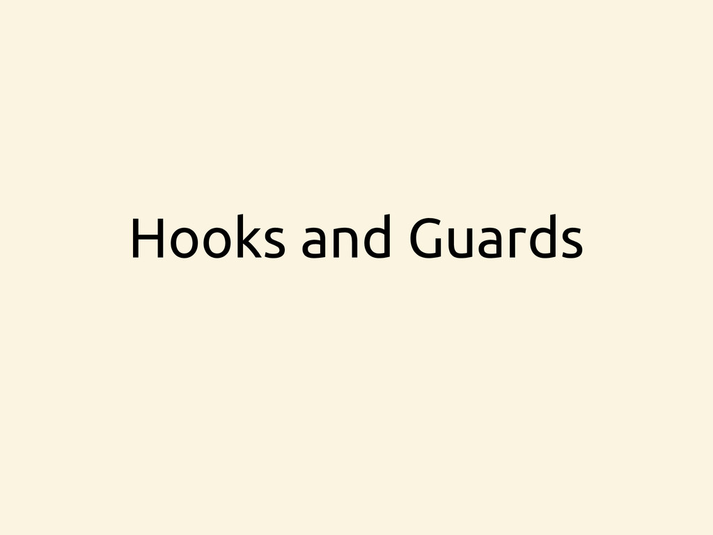 Hooks and Guards