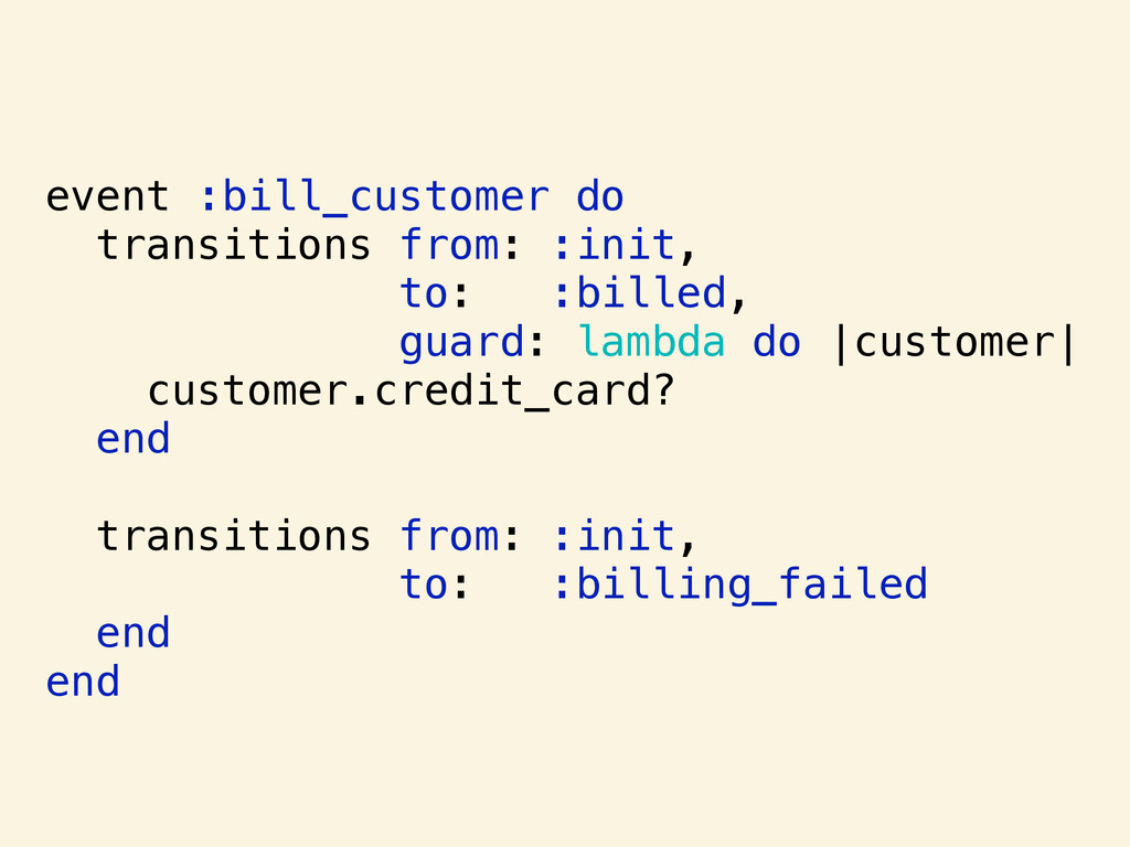 event :bill_customer do transitions from: :init...