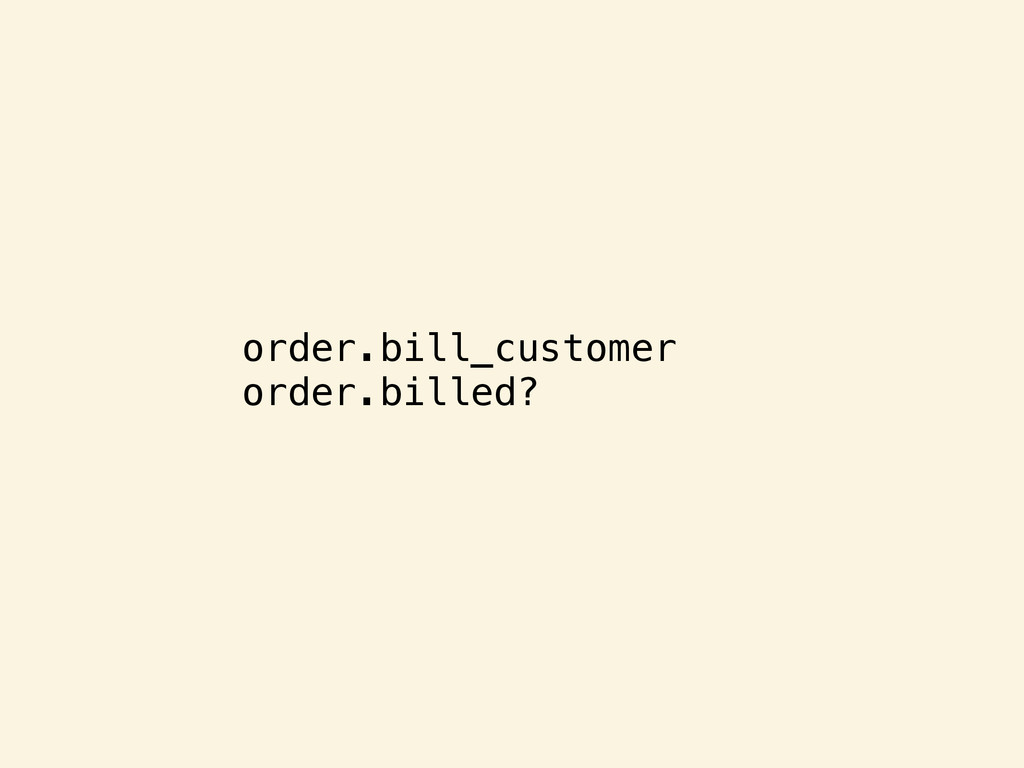 order.bill_customer order.billed?