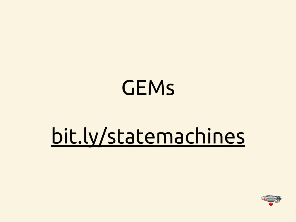 GEMs bit.ly/statemachines