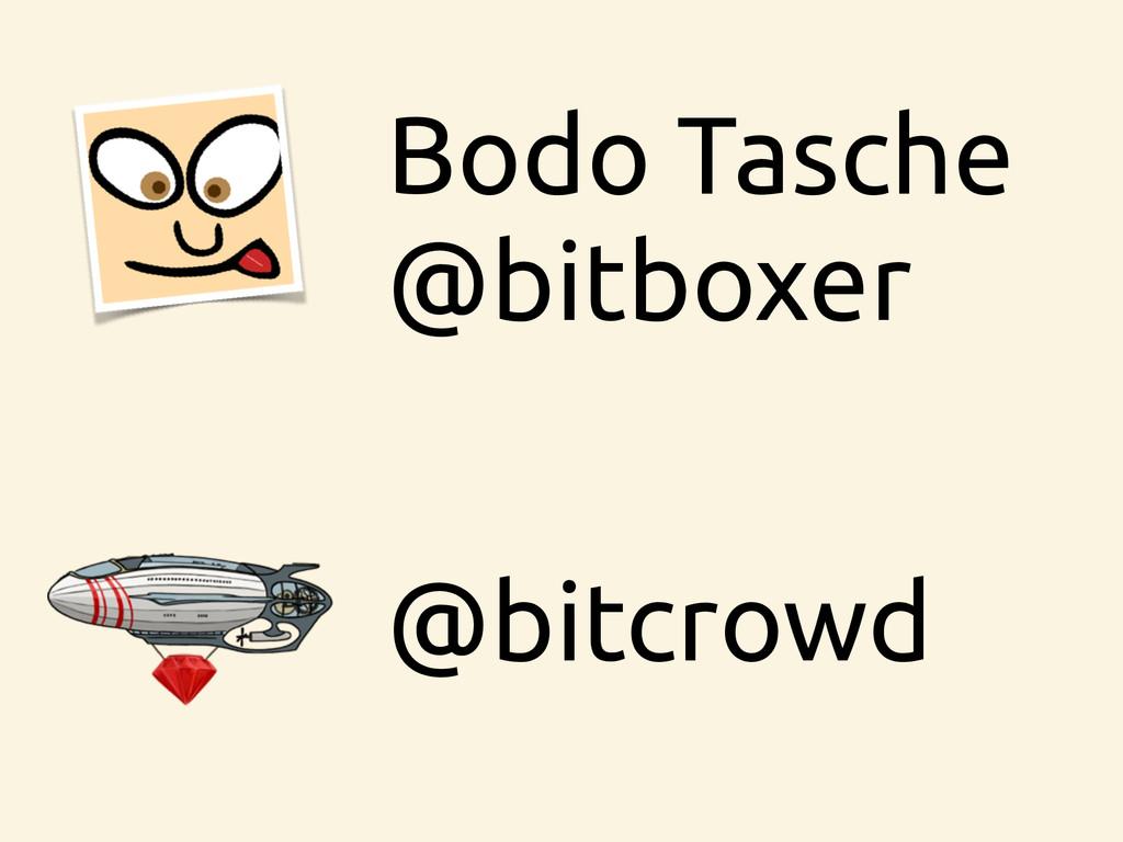 @bitcrowd Bodo Tasche @bitboxer