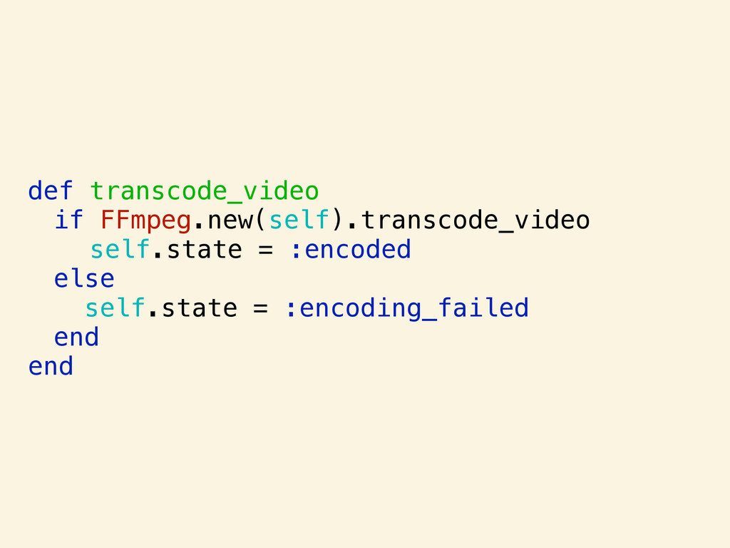 def transcode_video if FFmpeg.new(self).transco...