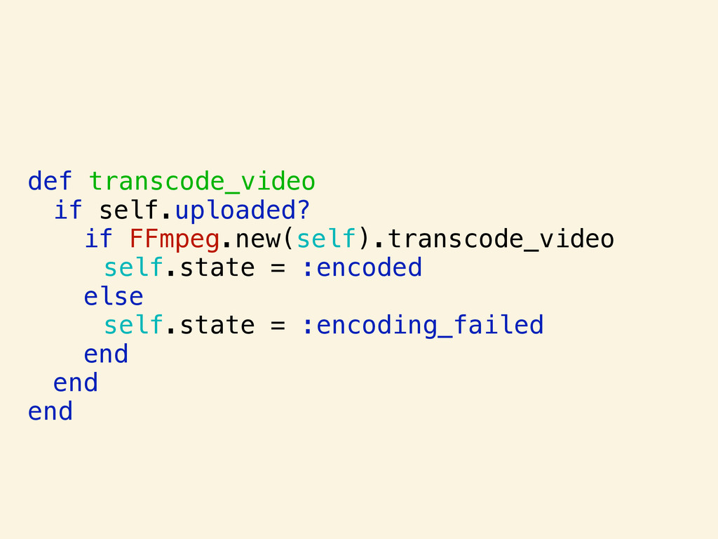 def transcode_video if self.uploaded? if FFmpeg...