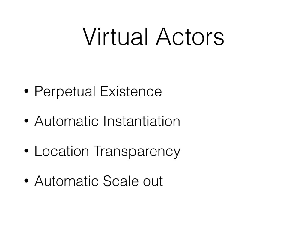 Virtual Actors • Perpetual Existence • Automati...