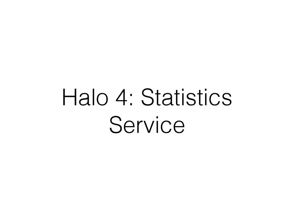 Halo 4: Statistics Service